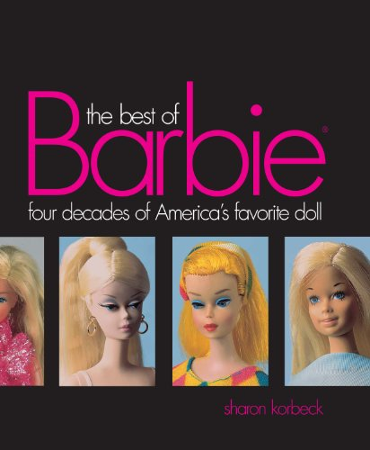 Best of Barbie: Four Decades of America's Favorite (Best Krause Publications Dolls)