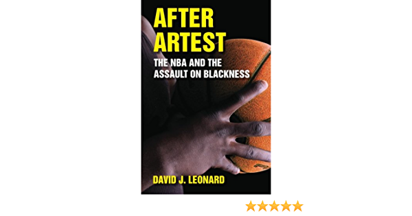 After Artest: The NBA and the Assault on Blackness SUNY ...