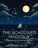 : The Schooner Maggie B.: A Southern Ocean Circumnavigation