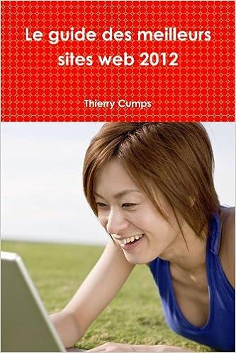 Télécharger en ligne Le Guide Des Meilleurs Sites Web 2012 pdf, epub