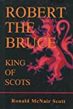 img - for Robert the Bruce : King of Scot book / textbook / text book