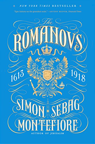 The Romanovs: 1613-1918 por Simon Sebag Montefiore