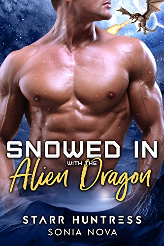 Snowed in with the Alien Dragon by [Nova, Sonia, Huntress, Starr]