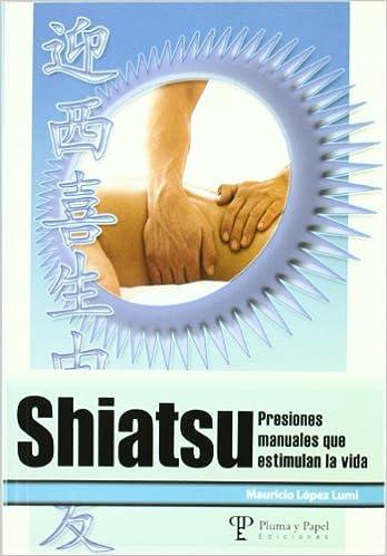 Descargas gratuitas de libros electrónicos para ematic Shiatsu, Presiones Manuales Que Estimulan La Vida in Spanish MOBI 9871021569