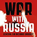 War with Russia: An urgent warning from senior military command Audiobook by General Sir General Sir Richard Shirreff Narrated by General Sir Richard Shirreff, Michael Fenner