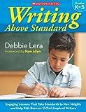 Writing above Standard, Debbie Lera, 0545074789