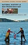 Natural History of San Francisco Bay, Ariel Rubissow Okamoto and Kathleen M. Wong, 0520268253