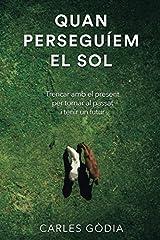 Quan perseguíem el sol (Catalan Edition) Paperback