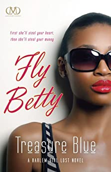 Fly Betty (Harlem Girl Lost Novels) by [Blue, Treasure]