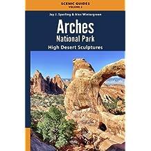 Arches National Park: High Desert Sculptures