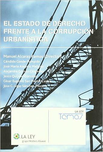 El estado de derecho frente a la corrupcion urbanistica: 9788497258609: Amazon.com: Books