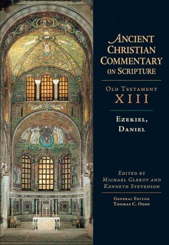 Ezekiel, Daniel (Ancient Christian Commentary on Scripture)