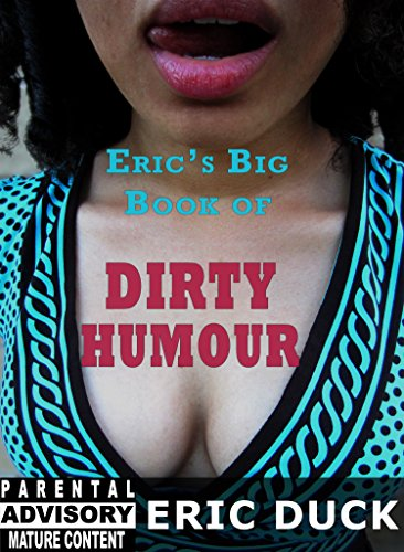 Dirty Duck (Eric's Big Book of Dirty Humour (Eric's Big Books 1))