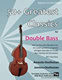 50+ Greatest Classics for Double Bass: Instantly recognisable tunes from the world's greatest composers arranged especially for two double basses, starting with the easiest. All in easy keys.