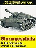 Sturmgeschutz and Its Variants, Walter J. Spielberger, 0887403980