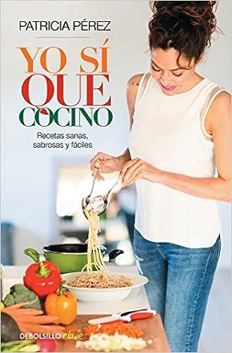 Yo sí que cocino / I Do Cook: Recetas sanas, sabrosas y faciles (Spanish Edition): Patricia Perez: 9788466337502: Amazon.com: Books