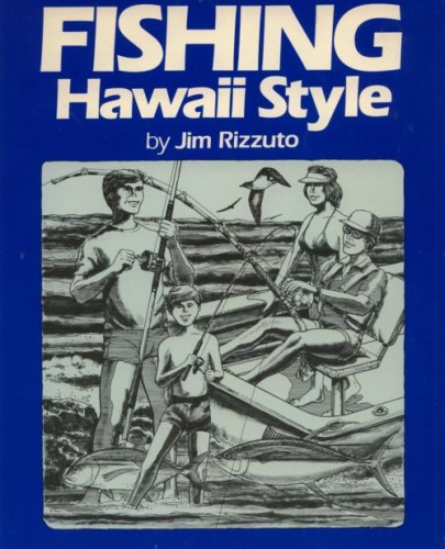 Fishing Hawaii Style (A Guide to Saltwater Angling)