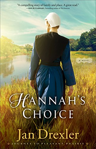Hannah's Choice (Journey to Pleasant Prairie Book #1): A Novel by [Drexler, Jan]
