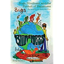 Bugs, Blindness, and the Pursuit of Happiness: How Navigation Gave Rise to Consciousness