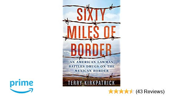 Amazon.com: Sixty Miles of Border: An American Lawman ...