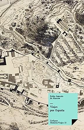 Viajes por España (Historia-Viajes nº 11) eBook: de Alarcón, Pedro ...