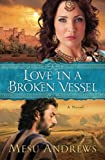 img - for Love in a Broken Vessel: A Novel book / textbook / text book