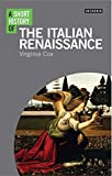 img - for A Short History of the Italian Renaissance (I.B.Tauris Short Histories) book / textbook / text book