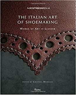 The Art of Italian Shoemaking: Works of Art in Leather