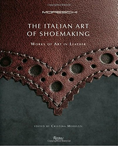 Image of The Italian Art of Shoemaking: Works of Art in Leather