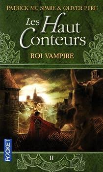 Les Haut-Conteurs, Tome 2 : Le Roi Vampire par McSpare