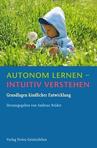 autonom-lernen-intuitiv-verstehen-grundlagen-kindlicher-entwicklung