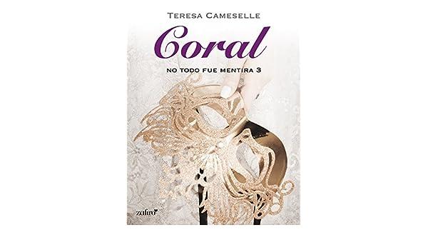 No todo fue mentira. Coral (Spanish Edition)