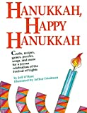 img - for Hanukkah, Happy Hanukkah: Crafts, Recipes, Games, Puzzles, Songs, and More for a Joyous Celebration of the Festival of Lights book / textbook / text book