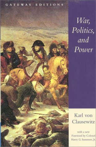 War, Politics, and Power: Selections from on War, and I Believe and Profess by Carl Von Clausewitz (1997-11-01)