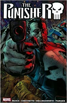 The Punisher by Greg Rucka - Volume 1 by Greg Rucka (Aug 15 2012)