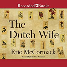 The Dutch Wife Audiobook by Eric McCormack Narrated by Robert Ian Mackenzie