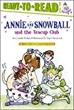 Annie and Snowball and the Teacup Club, Cynthia Rylant, 1416914617