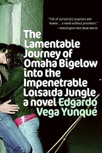 Download Lamentable Journey of Omaha Bigelow Into the Impenetrable Loisaida Jungle: A Novel pdf epub