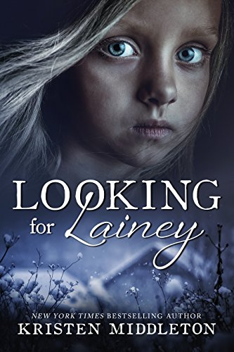 Looking For Lainey  (Carissa Jones Mystery) - A gripping psychological crime thriller by [Middleton, Kristen, Middleton, K.L., Alexandra, Cassie]