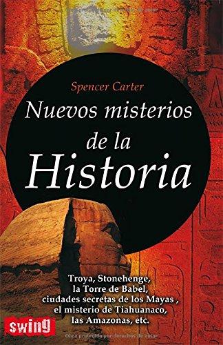 Nuevos misterios de la historia: ¿Qué hay de verdad y de leyenda en los grandes enigmas de la historia?: Amazon.es: Carter, Spencer: Libros