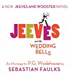 Jeeves and the Wedding Bells | Sebastian Faulks