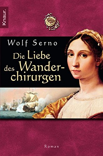 Die Liebe des Wanderchirurgen: Roman (Die Wanderchirurgen-Serie, Band 4)