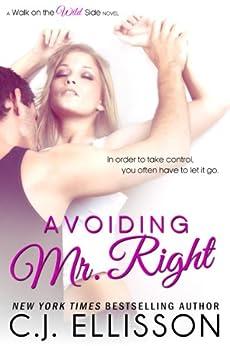 Avoiding Mr. Right (Walk On The Wild Side - Best Friends Book 1) by [Ellisson, C.J.]