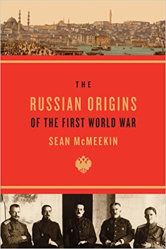 Book Cover Returns To Its Origins In >> The Russian Origins Of The First World War Sean Mcmeekin