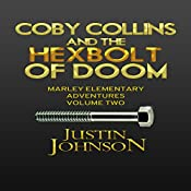 Coby Collins and the Hex Bolt of Doom: Marley Elementary Adventures, Book 2   Justin Johnson