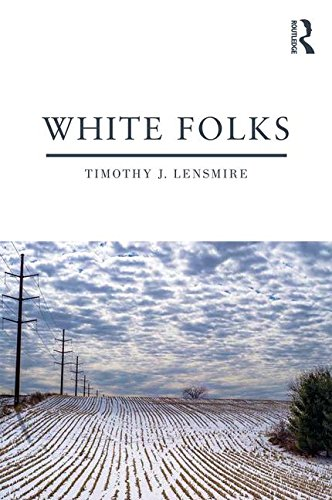 White Folks: Race and Identity in Rural America (Writing Lives: Ethnographic Narratives)