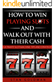 How To Win Playing Slots And Walk Out With THEIR Cash - The Ultimate Slot Machine Tips and Strategy