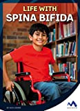 Life With Spina Bifida (Everyday Heroes)