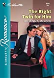 The Right Twin for Him by Julianna Morris front cover