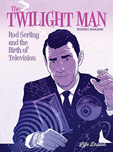 Book Cover: The Twilight Man: Rod Serling and the Birth of Television